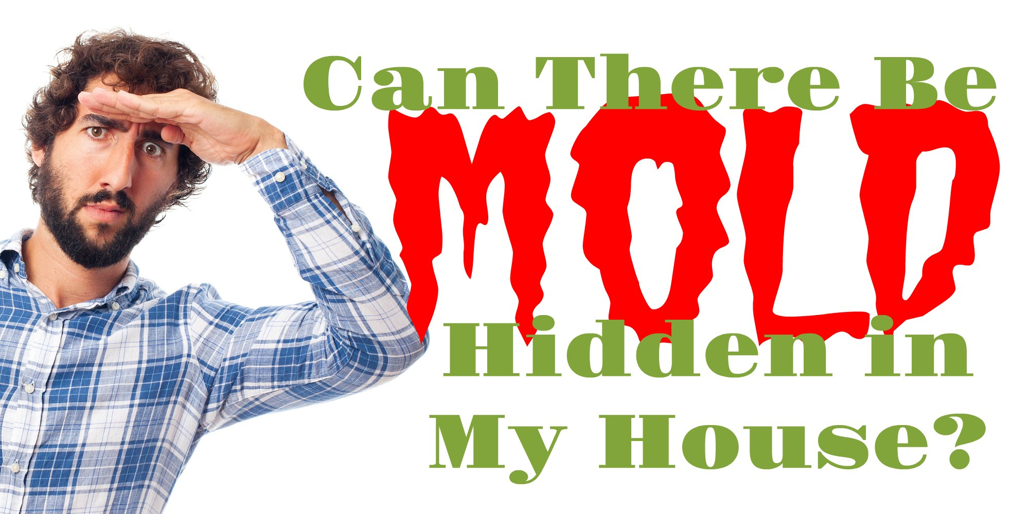 Have you ever wondered - Can there be hidden mold in my house? Find out where to look and what real mold looks like from a Pro.